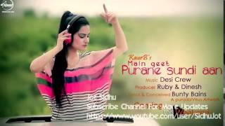 Main Geet Purane Sundi Aan l Kaur B l Bunty Bains l Coming Punjabi Song 2014