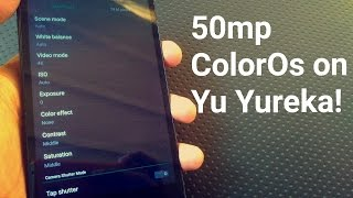 Get 50mp ColorOS camera on YU Yureka CM12! No Root Required.