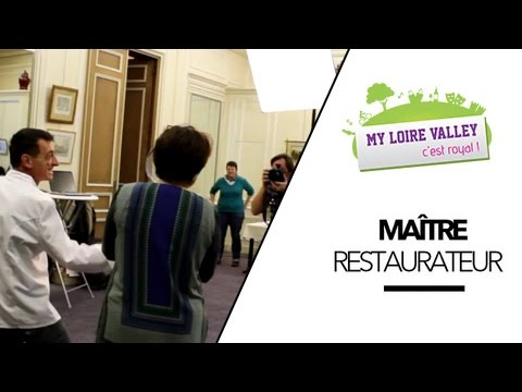 "Making-Of ""Maître Restaurateur du Loiret"" - My Loire Valley - CCI Loiret"