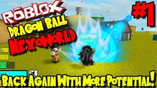 BACK AGAIN WITH MORE POTENTIAL! | Roblox: Dragon Ball Nexoverse UPDATED - Episode 1