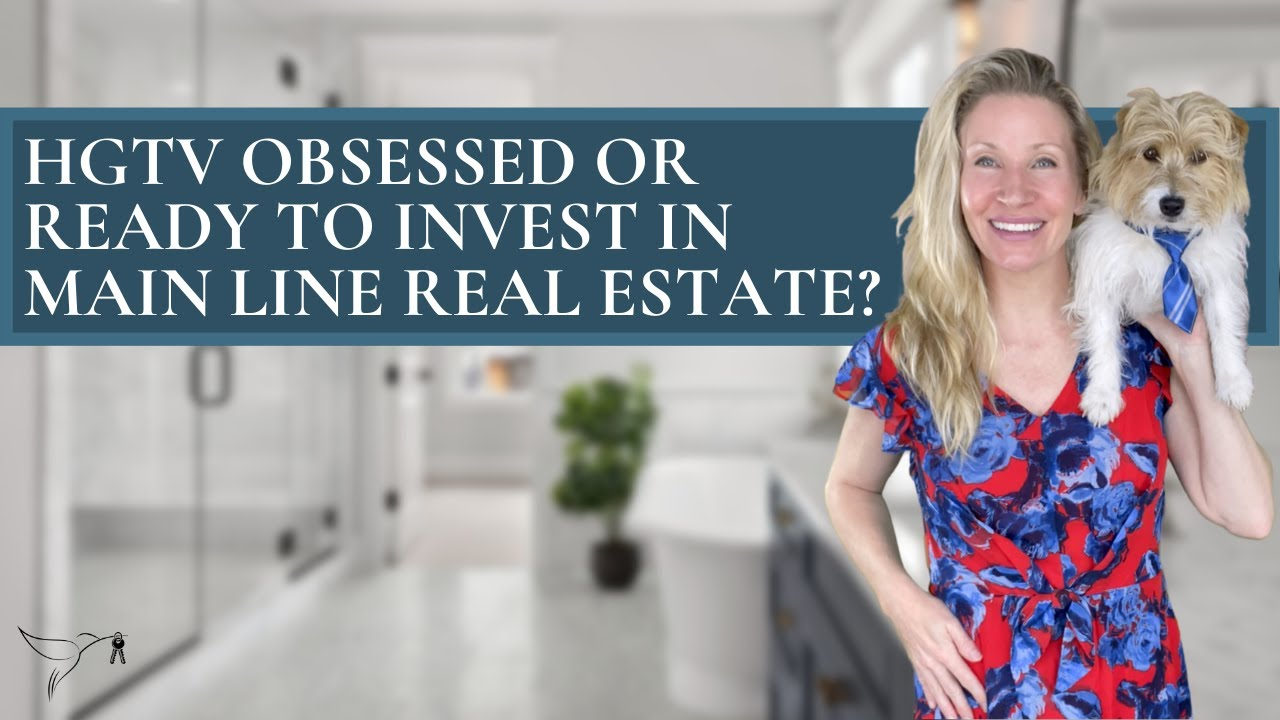 📺🏡HGTV Obsessed or Ready to Invest in Main Line Real Estate with Top Agent Kimmy Rolph?