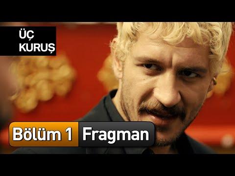 Üç Kuruş | 1. Bölüm Fragman