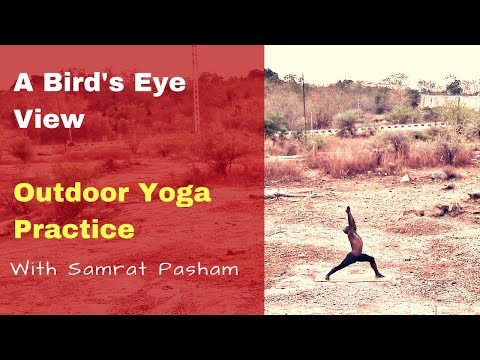 Birds Eye View Of An Outdoor Yoga Practice (With Samrat Pasham)