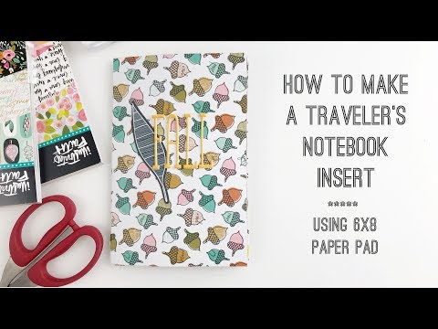 How To: DIY Traveler's Notebook Insert | Using 6x8 Paper Pads