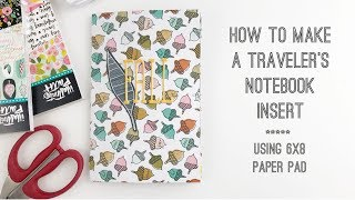 How To: DIY Traveler's Notebook Insert   Using 6x8 Paper Pads