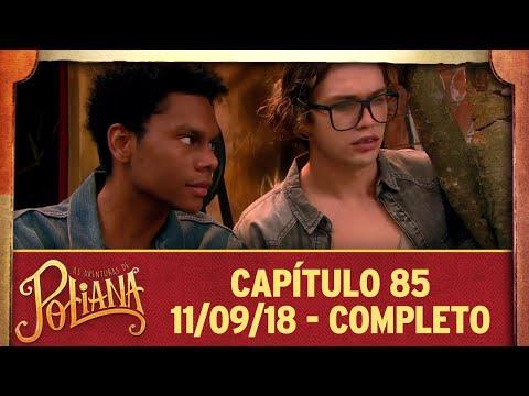 As Aventuras De Poliana | Capítulo 85 - 11/09/18, Completo