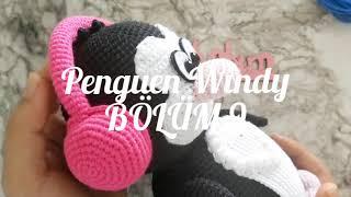 Amigurumi Penguen Windy Yapımı | BÖLÜM 9