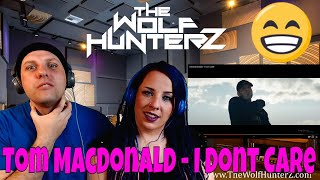 Tom MacDonald - I Dont Care | THE WOLF HUNTERZ Reactions