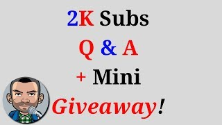 2K Subs, Q & A + Mini Giveaway | Low Budget Gaming
