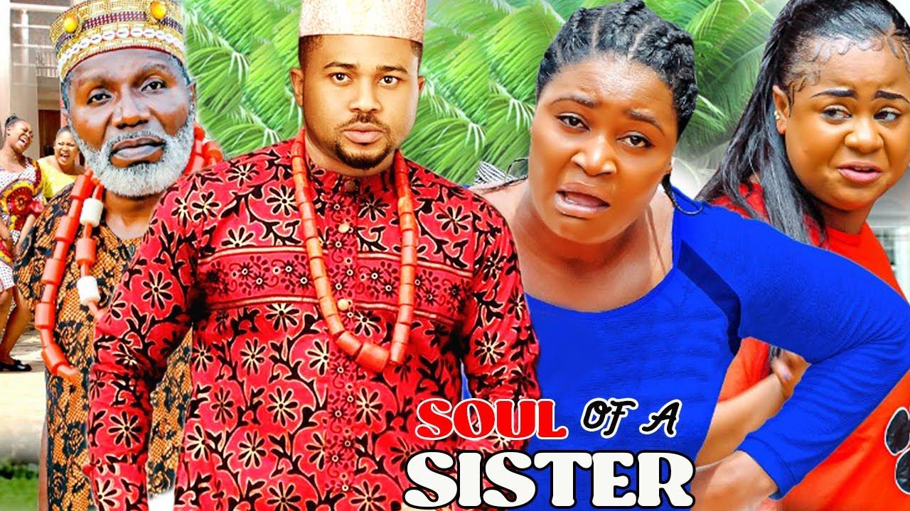 Download SOUL OF A SISTER IN LOVE SEASON 7&8 (TRENDING MOVIE) CHIZZY ALICHI/UJU OKOLI 2021 LATEST MOVIE