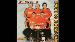 Krajisnici sa Drine - E moj pobro (Audio 2000)
