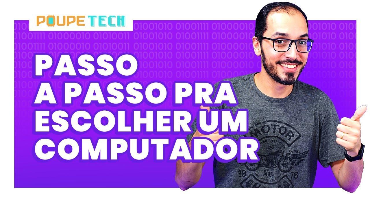 Download 3 PASSOS SIMPLES PRA COMPRAR O COMPUTADOR IDEAL E AINDA ECONOMIZAR #PoupeTech