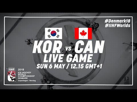 Korea - Canada   Live   2018 IIHF Ice Hockey World Championship