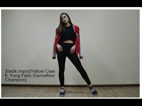 Sladik impro[Yellow Claw ft. Yung Felix–Dancefloor Champion]