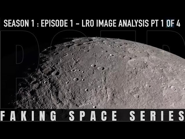 ✅ FAKING SPACE - S1:E1 - LRO Image Analysis [Part 1 of 4] FLAT EARTH