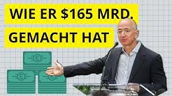 Wie Jeff Bezos 165€ Mrd. gemacht hat - Seine Top 10 Regeln zum Erfolg