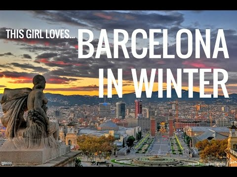 This Girl Loves...Barcelona in Winter