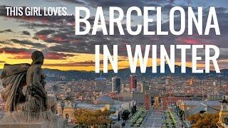 This Girl Loves...Barcelona in Winter