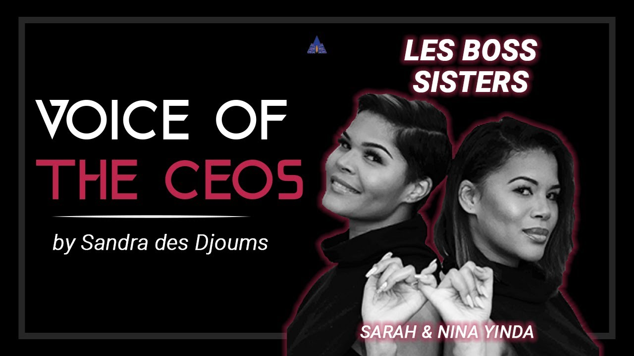 VOICE OF THE CEO'S : LES BOSS SISTERS