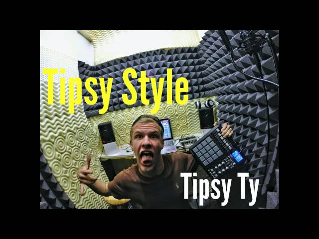 Tipsy Style - Tipsy Ty (FREESTYLE)