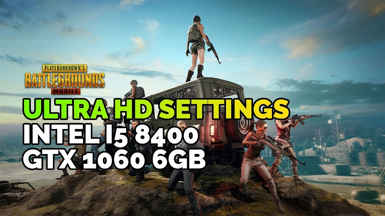 Pubg Mobile Ultra Hd Yapma Ios: ULTRA HD Settings On GTX 1060 6GB + Intel I5