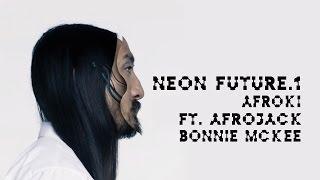 Afroki ft. Bonnie McKee - Neon Future 1 - Steve Aoki & Afrojack