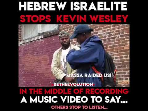 Hebrew Isrealite stops Kevin Wesley in the middle of recording!