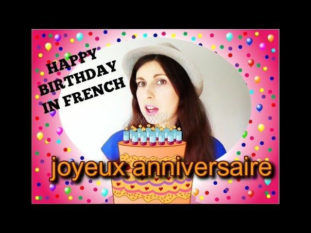 Learn French Happy Birthday Joyeux Anniversaire French Lessons 23 Youtube