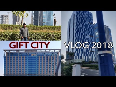 GIFT City VLOG 2018 Latest !! Unbelievable INDIAN city.