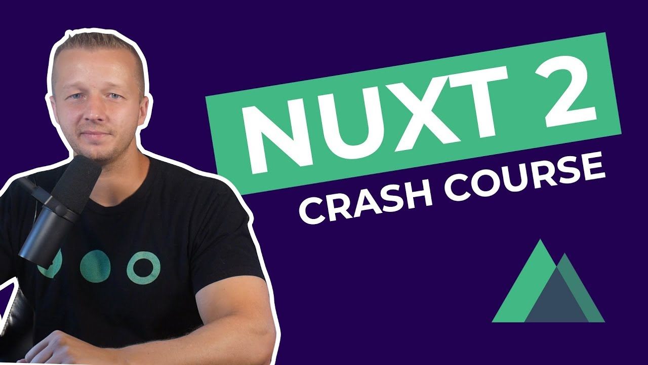 Learn NUXT 2 by Example - A Crash Course for Beginners