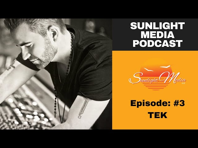 SMP: Sunlight Media Podcast Ep #3 TEK