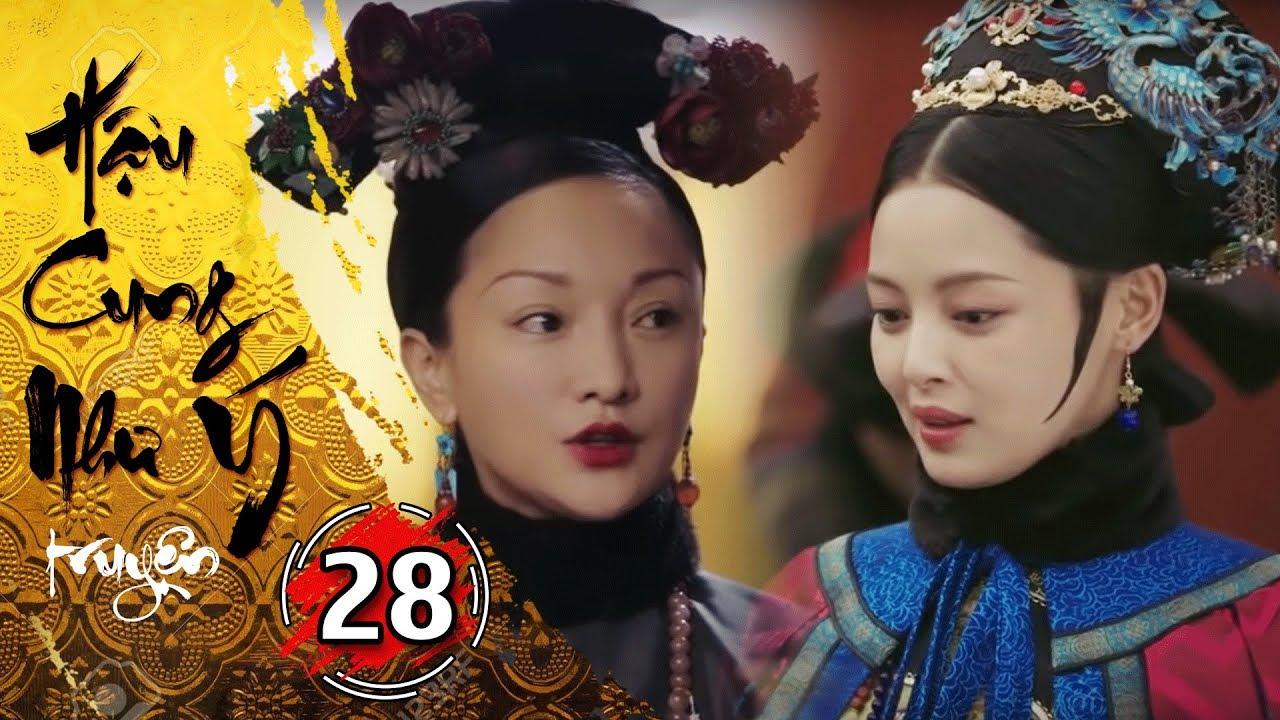 Phim Bộ - Hậu Cung Như Ý Truyện - Tập 28 Full | Phim Cổ Trang Trung Quốc Hay Nhất 2018