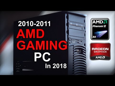 How well does a 2010-2011 AMD Phenom II X4 gaming PC hold up in 2018?