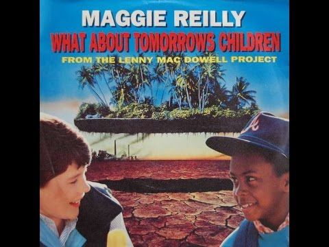 Maggie Reilly - What About Tomorrows Children