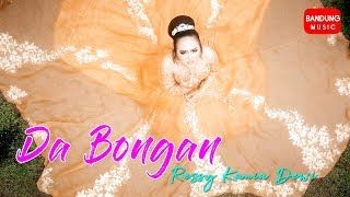 Da Bongan - Ressy Kania Dewi [Official Bandung Music]