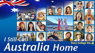I Still Call Australia Home - Japanese performers sing with love and gratitude  - Voice Collage 4