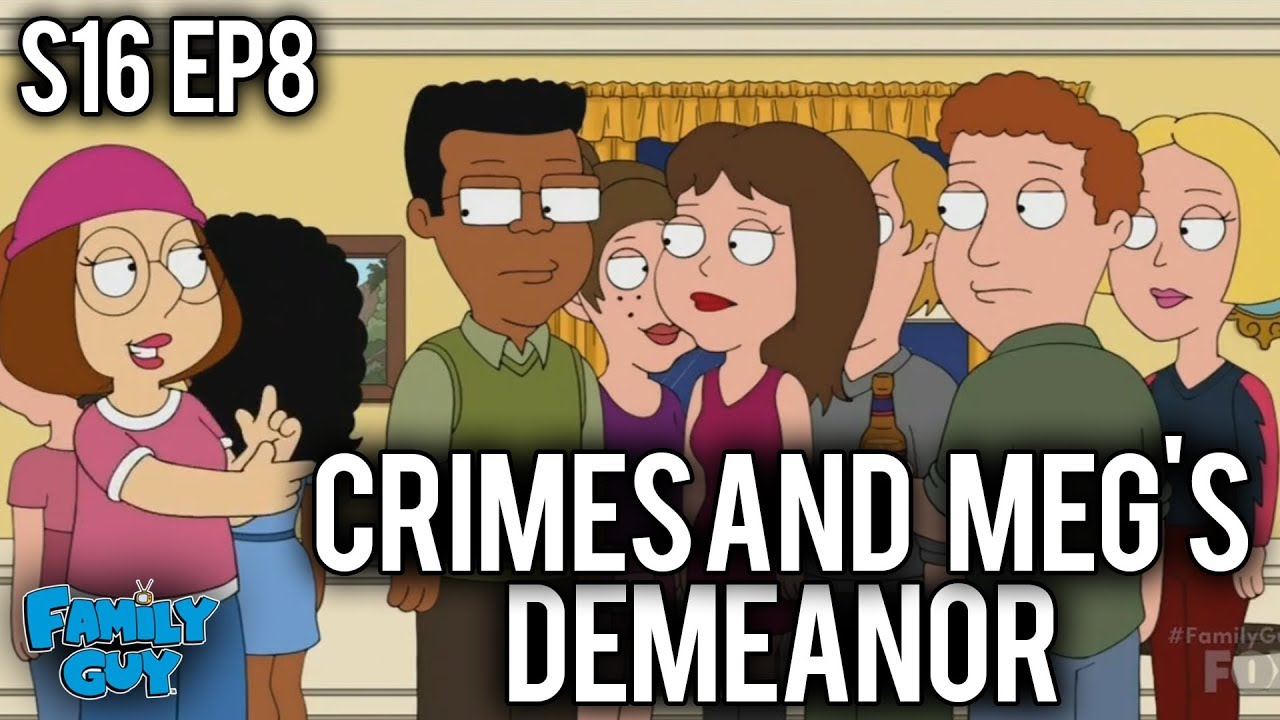 family guy season 16 episode 8 crimes and megs demeanor