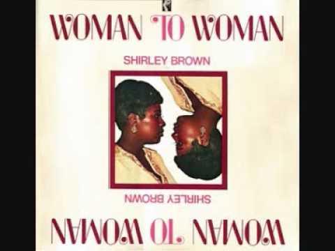 Shirley Brown - Woman To Woman.wmv