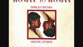 Shirley Brown - Woman To Woman.wmv