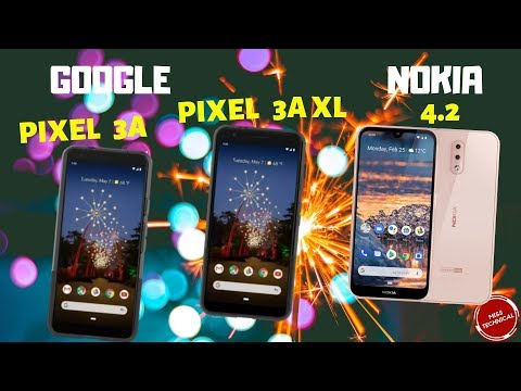 GOOGLE PIXEL 3A, PIXEL 3A XL, AND NOKIA 4.2 – FULL SPECIFICATIONS, PRICE, & CASHBACK OFFERS…