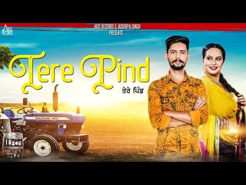 Tere Pind | (Full Song) | Lakhdeep Sidhu Ft. Deepak Dhillon | New Punjabi Songs 2018
