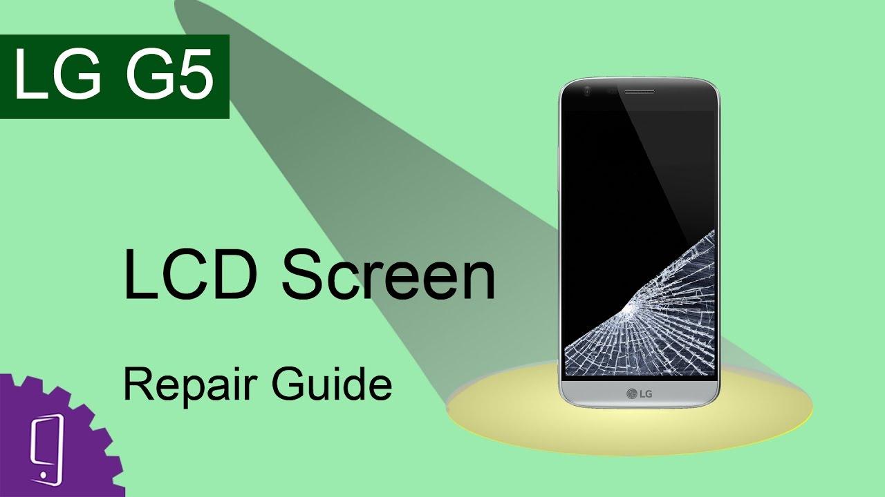Lg G5 Lcd Screen Repair Guide