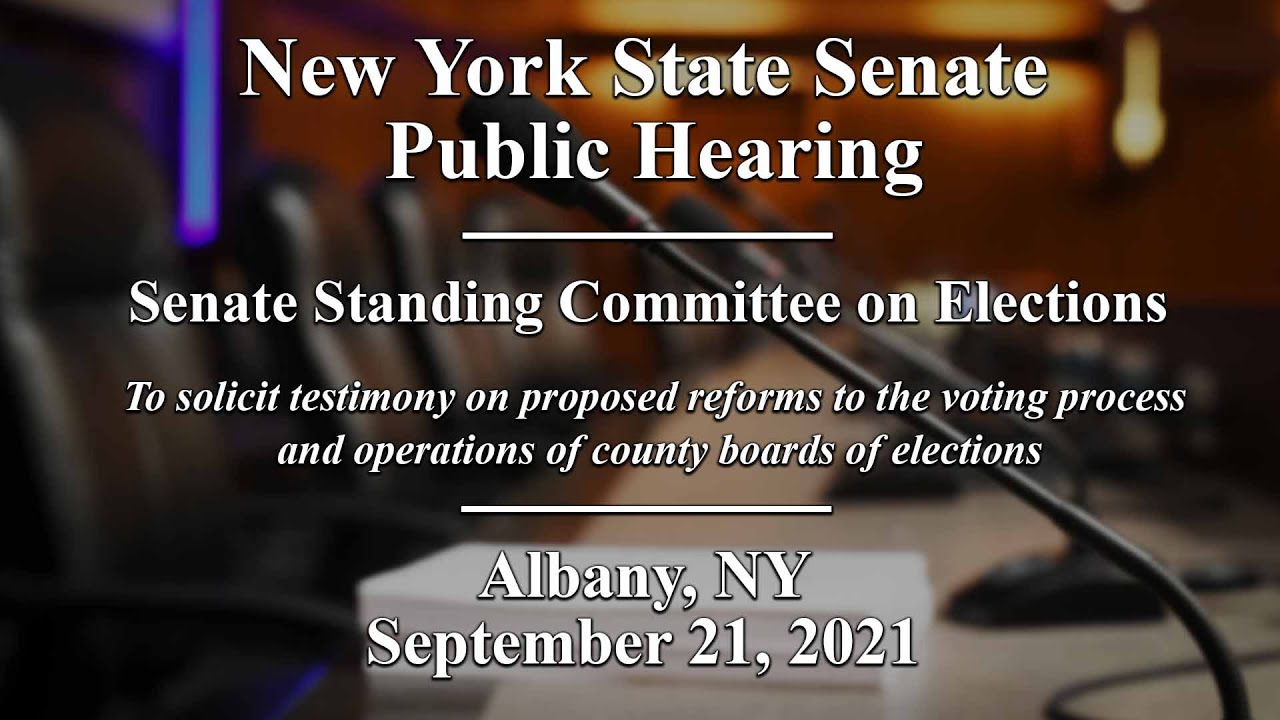 Download NYS Senate Standing Committee on Elections Public Hearing - 09/21/21