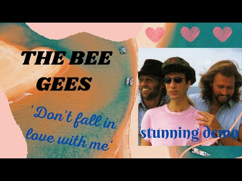 don't fall  in  love with me  -  bee gees / demo