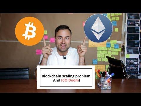 Blockchain scaling problem And ICO Doom!