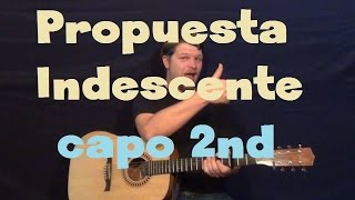 Propuesta Indecente (Romeo Santos) Easy Guitar Lesson How to Play Capo 2nd Fret Tutorial