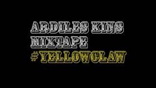 Ardiles Kins Mixtape 22 #yellowclaw