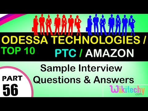 ODESSA TECHNOLOGIES | PTC | AMAZON Top most interview questions and answers for freshers