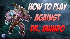 How to play against Dr. Mundo [League of Legends]