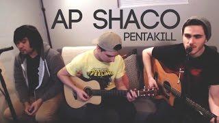 Instalok - AP Shaco Pentakill (Acoustic)
